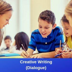 Creative Writing (Dialogue)