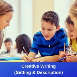 Creative Writing (Setting & Description)