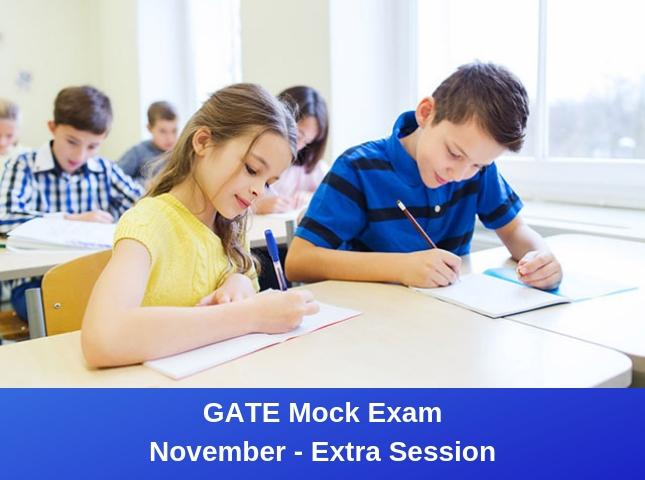 GATE Mock Exam November Extra Session
